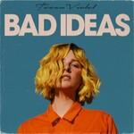 Tessa Violet, Bad Ideas