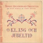 Benny Anderssons Orkester, O klang och jubeltid