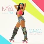 Mya, G.M.O. (Got My Own) feat. Tink