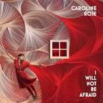Caroline Rose, I Will Not Be Afraid