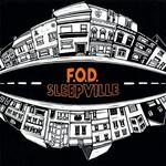 F.O.D., Sleepville