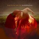Caitlyn Smith, Supernova