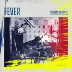 Thomas Dybdahl, Fever