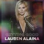 Lauren Alaina, Getting Good