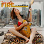 Liz Mandeville, Playing With Fire