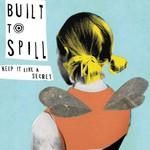 Built to Spill, Keep It Like a Secret mp3