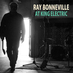 Ray Bonneville, At King Electric