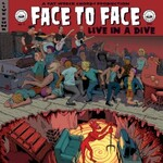 Face to Face, Live in a Dive
