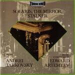 Edward Artemyev, Solaris, The Mirror, Stalker
