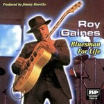 Roy Gaines, Bluesman For Life
