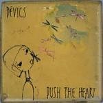 Devics, Push the Heart