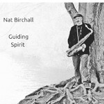 Nat Birchall, Guiding Spirit