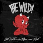 The Wild, Still Believe In Rock and Roll