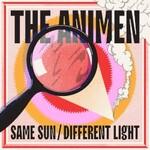 The Animen, Same Sun / Different Light
