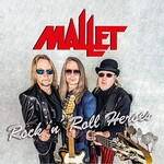 Mallet, Rock 'n' Roll Heroes