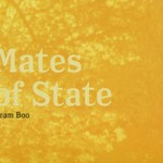 Mates of State, Team Boo