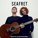 Seafret, Most Of Us Are Strangers