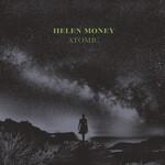 Helen Money, Atomic