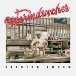 Warmduscher, Tainted Lunch