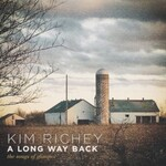 Kim Richey, A Long Way Back:  The Songs of Glimmer