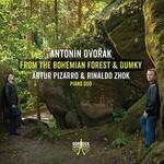 Artur Pizarro & Rinaldo Zhok, Antonin Dvorak: From the Bohemian Forest & Dumky