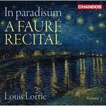 Louis Lortie, In paradisum: A Faure Recital, Vol. 2
