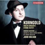 Andrew Haveron & John Wilson, Korngold: Violin Concerto & String Sextet