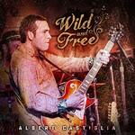 Albert Castiglia, Wild and Free