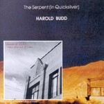 Harold Budd, The Serpent (In Quicksilver) / Abandoned Cities