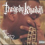 Tragedy Khadafi, Still Reportin'