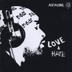Aceyalone, Love & Hate