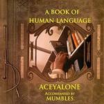 Aceyalone, A Book of Human Language (Accompanied by Mumbles)