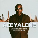 Aceyalone, Magnificent City