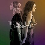 Maddie & Tae, The Way It Feels mp3