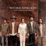 We The Kingdom, Live At The Wheelhouse
