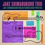 Jake Shimabukuro, Nolan Verner & Dave Preston, Trio