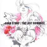 Arab Strap, The Last Romance mp3