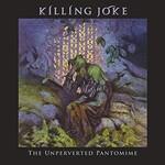Killing Joke, The Unperverted Pantomime