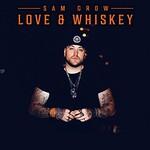 Sam Grow, Love & Whiskey