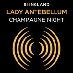 Lady Antebellum, Champagne Night (from Songland)
