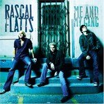 Rascal Flatts, Me and My Gang