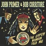 John Primer & Bob Corritore, The Gypsy Woman Told Me