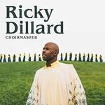 Ricky Dillard, Choirmaster