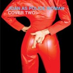 Joan as Police Woman, Cover Two