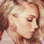 Danielle Bradbery, Never Have I Ever