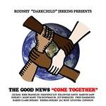 "Rodney ""Darkchild"" Jerkins Presents: The Good News, Come Together"