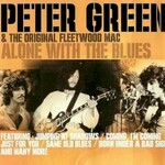 Peter Green, Alone With The Blues (feat The Original Fleetwood Mac)