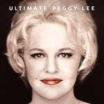 Peggy Lee, Ultimate Peggy Lee