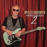 Myles Goodwyn, Myles Goodwyn and Friends of the Blues 2 mp3