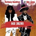 Anthony Hamilton, Back Together (feat. Rick James)